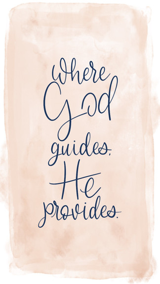 Where God Guides, He Provides
