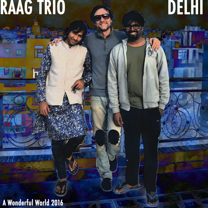 Raag trio made in Delhi