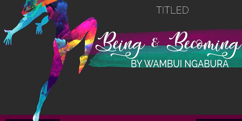 Being & Becoming by Wambui Ngabura (1)
