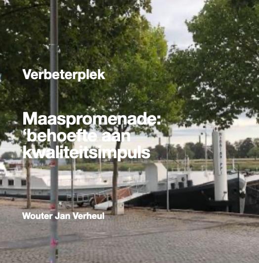Maas promenade behoefte aan kwaliteits impuls