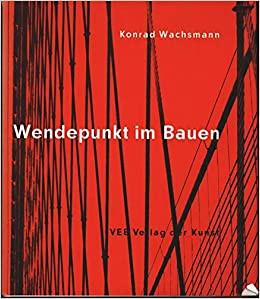 'Mijn leestip voor Architectuurliefhebbers': Konrad Wachsmann - Wendepunkt im Bauen