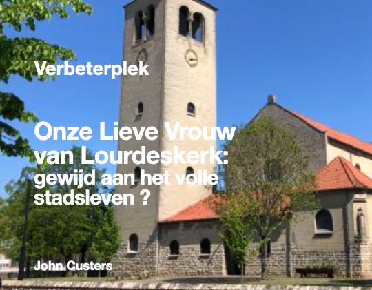 Onze Lieve Vrouw van Lourdeskerk gewijd aan het volle stadsleven ?