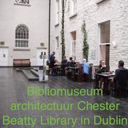 Biblio museum architectuur Chester Beatty Library Dublin