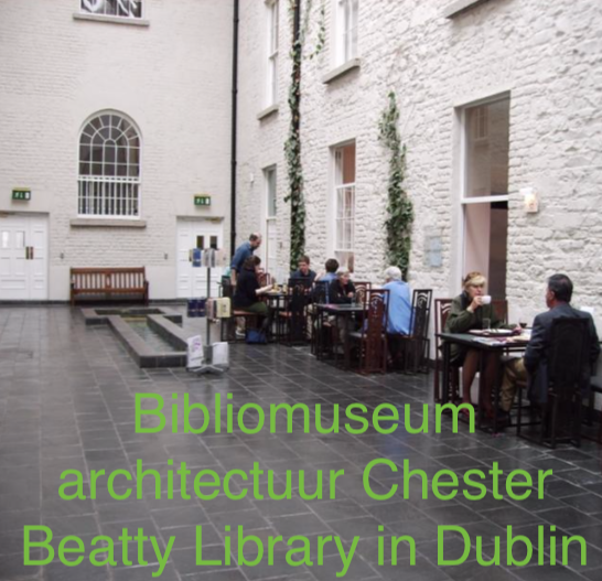 Biblio museum architectuur Chester Beatty Library Dublin
