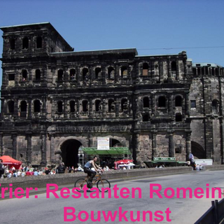 Trier: Restanten Romeinse Bouwkunst