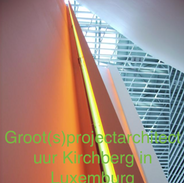 Groot(s)project architectuur Kirchberg in Luxemburg