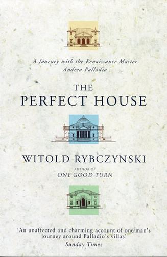 'Mijn leestip voor Architectuurliefhebbers': Witold Rybczynski - The Perfect House