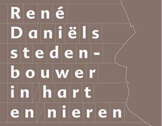 'Mijn leestip voor Architectuurliefhebbers': René Daniëls Stedenbouwer in hart en nieren