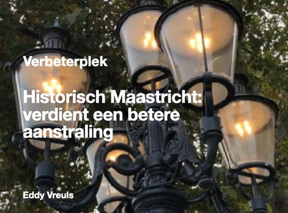 Historisch Maastrich verdient een betere aanstraling