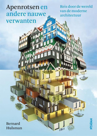 'Mijn leestip voor Architectuurliefhebbers': Bernard Hulsman - Apenrotsen ....