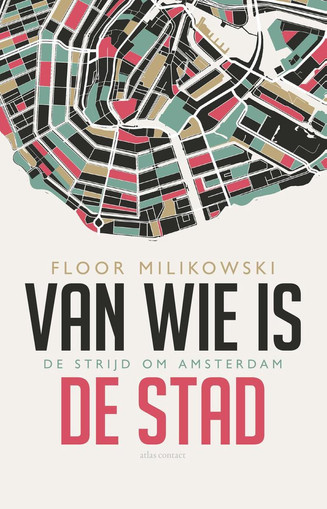 'Mijn leestip voor Architectuurliefhebbers': Floor Milikowski - Van wie is de Stad