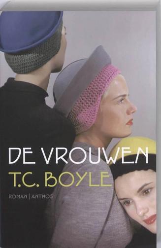 'Mijn leestip voor Architectuurliefhebbers': T.C Boyle -          De Vrouwen