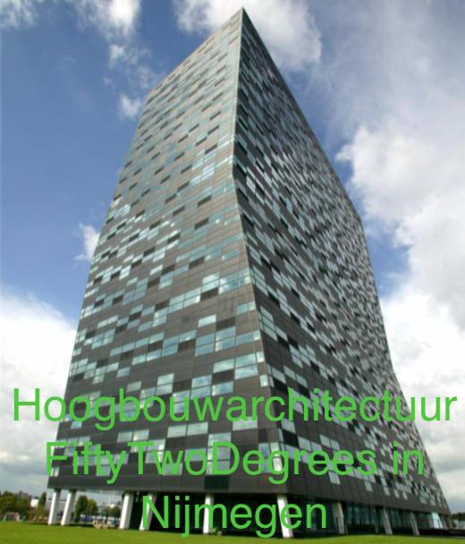 Hoogbouwarchitectuur FiftyTwoDegrees in