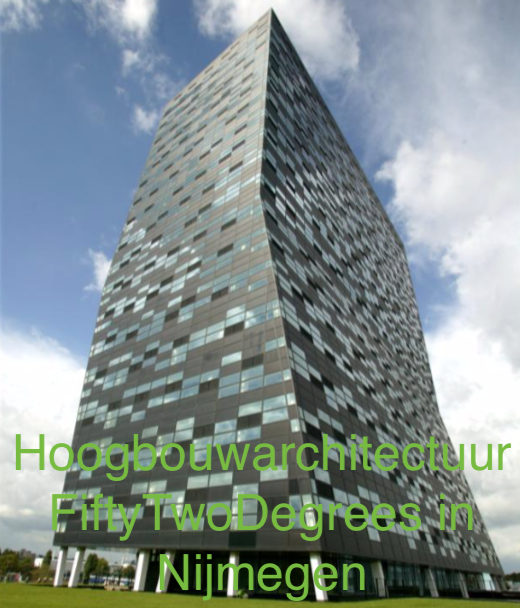 Hoogbouw architectuur FiftyTwo Degrees in Nijmegen