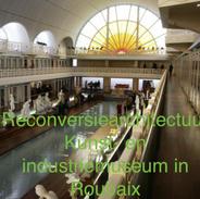 Reconversie architectuur Kunst- en industriemuseum in Roubaix