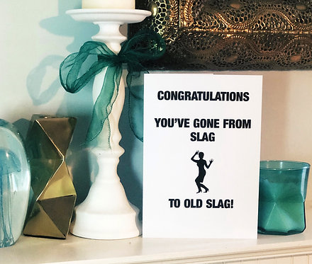 Old Slag - Shady Birthday Card
