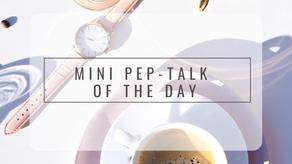 Mini Pep-Talk of the Day