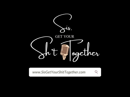 (EP 2) Sis, Get Your Shit Together Podcast: Manifesting in Your Favour.