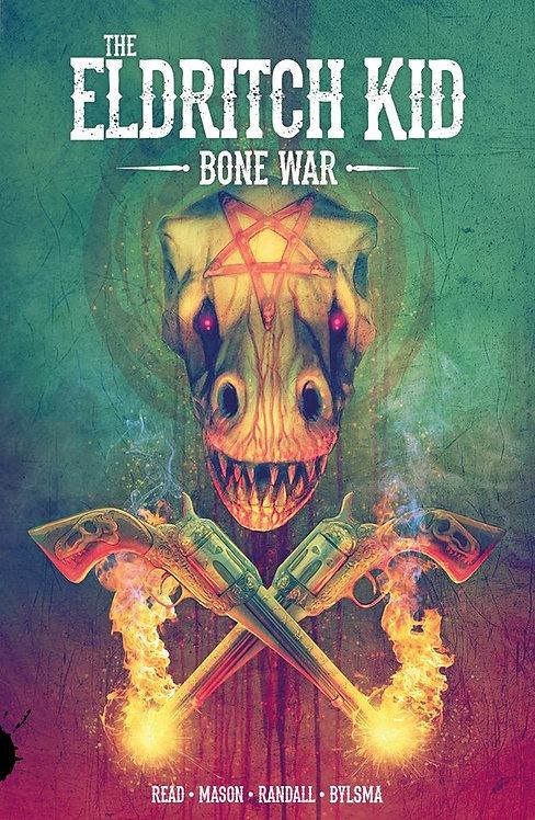 The Eldritch Kid: Bone War - Signed edition