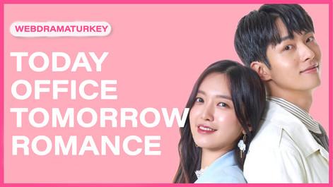 Today Office Tomorrow Romance 9.Bölüm