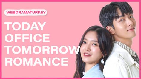 Today Office Tomorrow Romance 10.Bölüm FİNAL