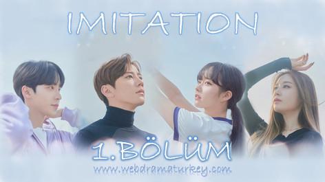 Imitation 1.Bölüm