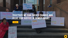 Together we can create change and fight for justice in family court.