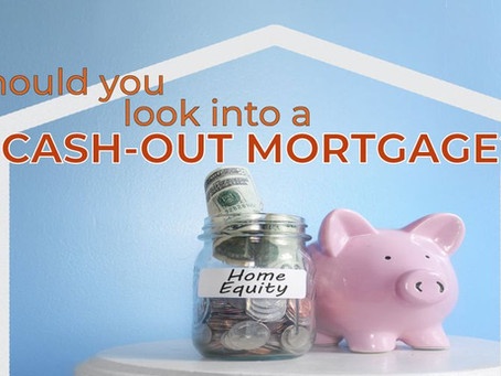 Should I do a cash-out mortgage?