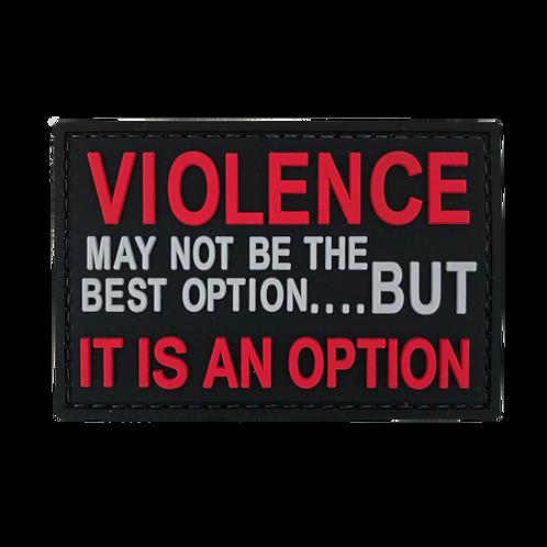 Badge VIOLENCE IS AN OPTION