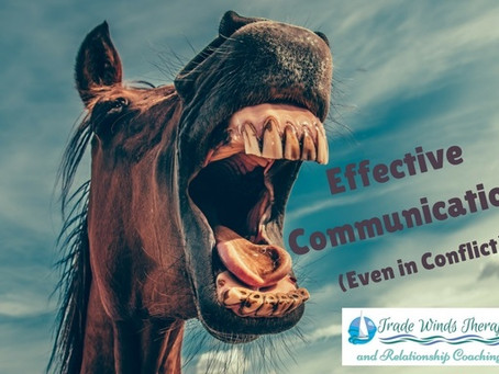 Effective Communication (Even in Conflict)