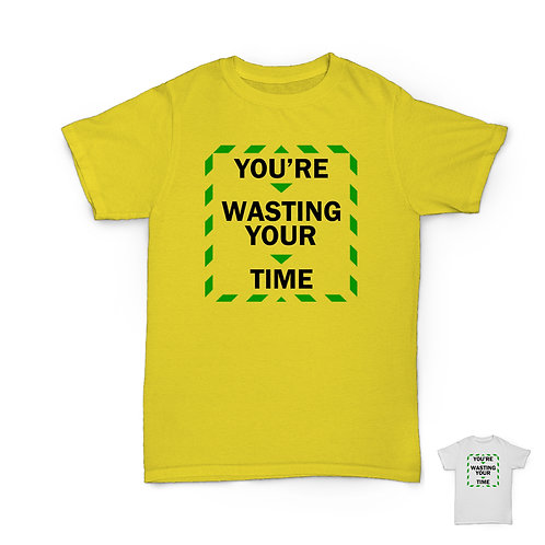 Will Hay Tee - You're Wasting Your Time - Lockdown T-Shirt - 2 Colours
