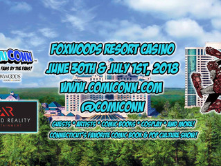 ComiConn invades Foxwoods resort & Casino this month!