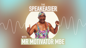The Speakeasier with Mr Motivator: How can fitness be more inclusive?