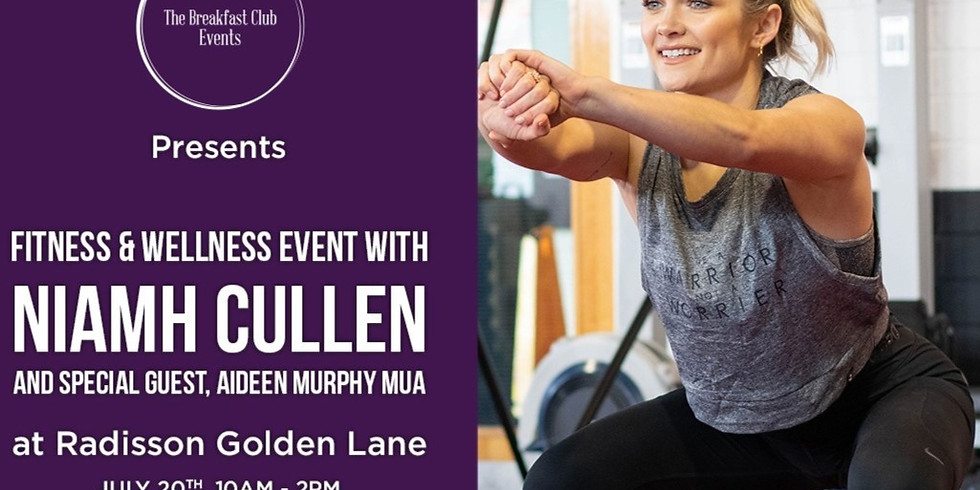 Fitness and Well Being with Niamh Cullen, Featuring Aideen Murphy MUA
