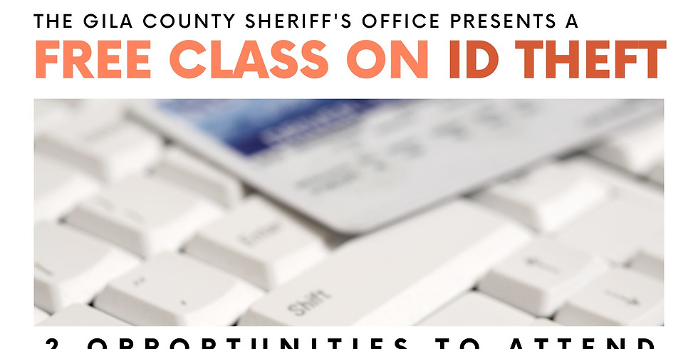 The Gila County Sheriff's Office present a free class on ID THEFT