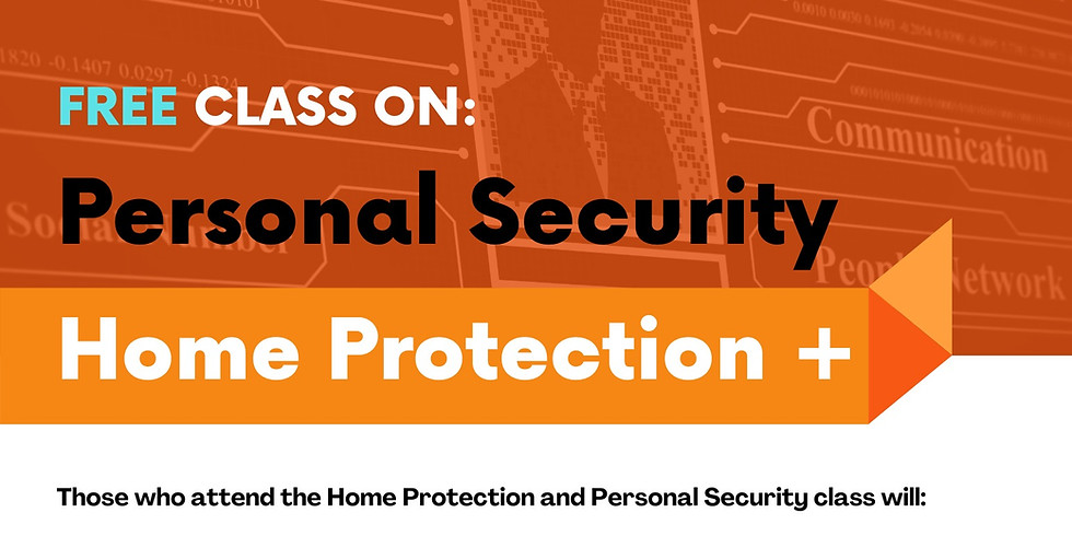 Free class on: Personal Security Home Protection +