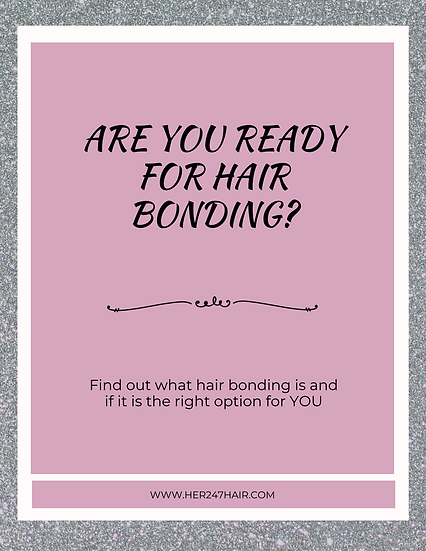 Are you ready for hair bonding?