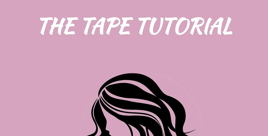 The Tape Tutorial