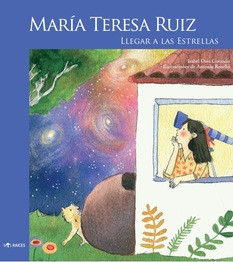 María Teresa Ruiz. Reach to the Stars