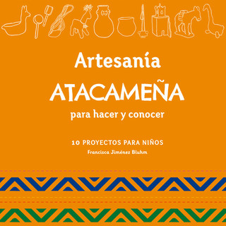 """""""Atacameña handcraft to make and learn"""" is a complete and entertaining compendium of the typical crafts of the Lickan Antay people, in the northern zone of Chile. The publication is aimed at children from 5 to 12 years old, who can learn about traditional handicrafts of the Lickan Antay people, through the simple step-by-step realization, with easy-touse materials and acquisition. In addition, on each page children can learn about the ancient Atacama culture with interesting stories of how each craft was originated, who were its bearers and their uses, both old and new.    Written by Francisca Jiménez Bluhm  Illustrated by María José Escalona y Natalia Rodríguez  Informative book  Atacameña handicrafts"""