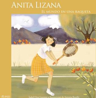 Anita Lizana. The World in a Racket
