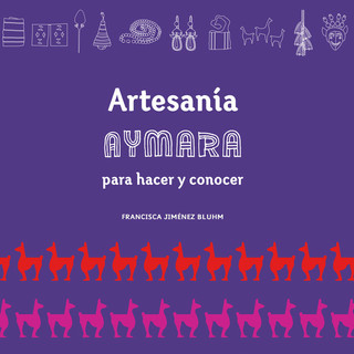 Aymara handicrafts to make and to know