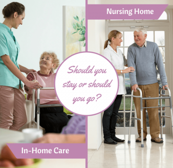 Nursing Home or Care at Home?