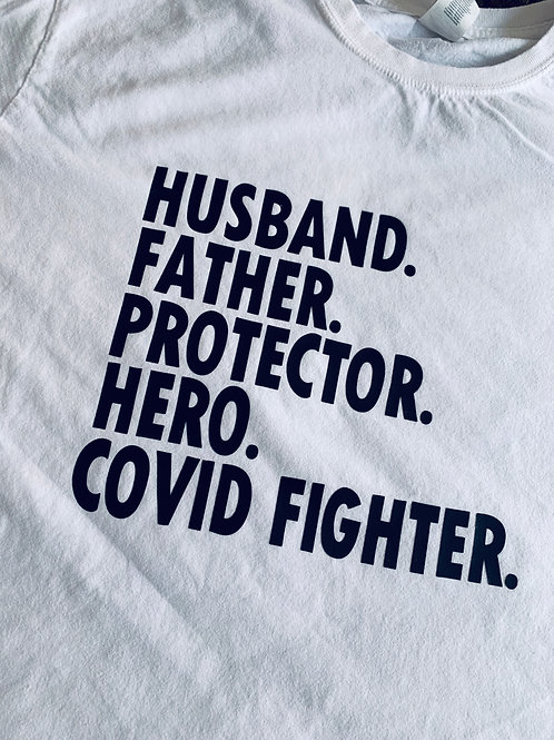 Husband Father Protector Hero Covid Fighter
