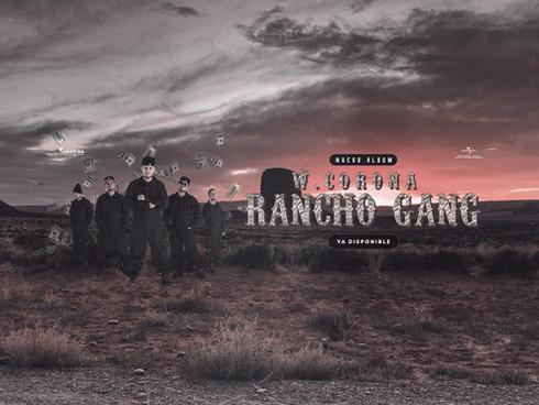 W. CORONA releases 'RANCHO GANG' a synthesis of Trap, Reggaeton, Sierreño, Cumbia y Norteño