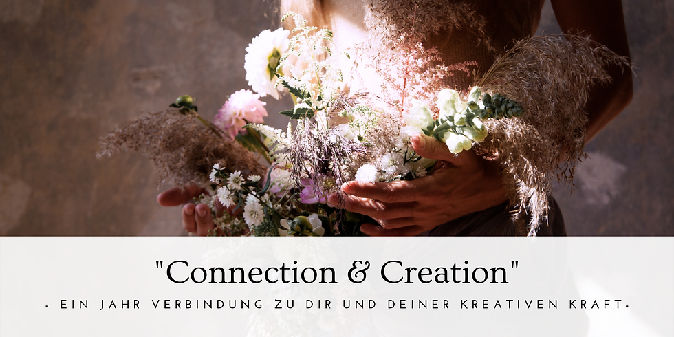 """""""Connection & Creation"""""""