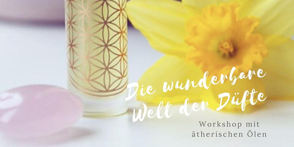 Die wunderbare Welt der Düfte - ein Workshop zu ätherischen Ölen.