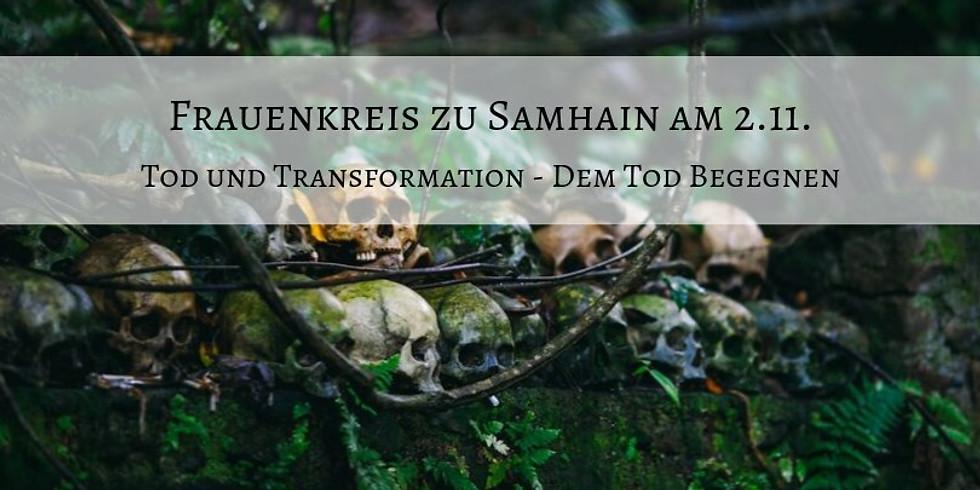 """Frauenkreise zu Samhain """" Tod und Transformation"""""""