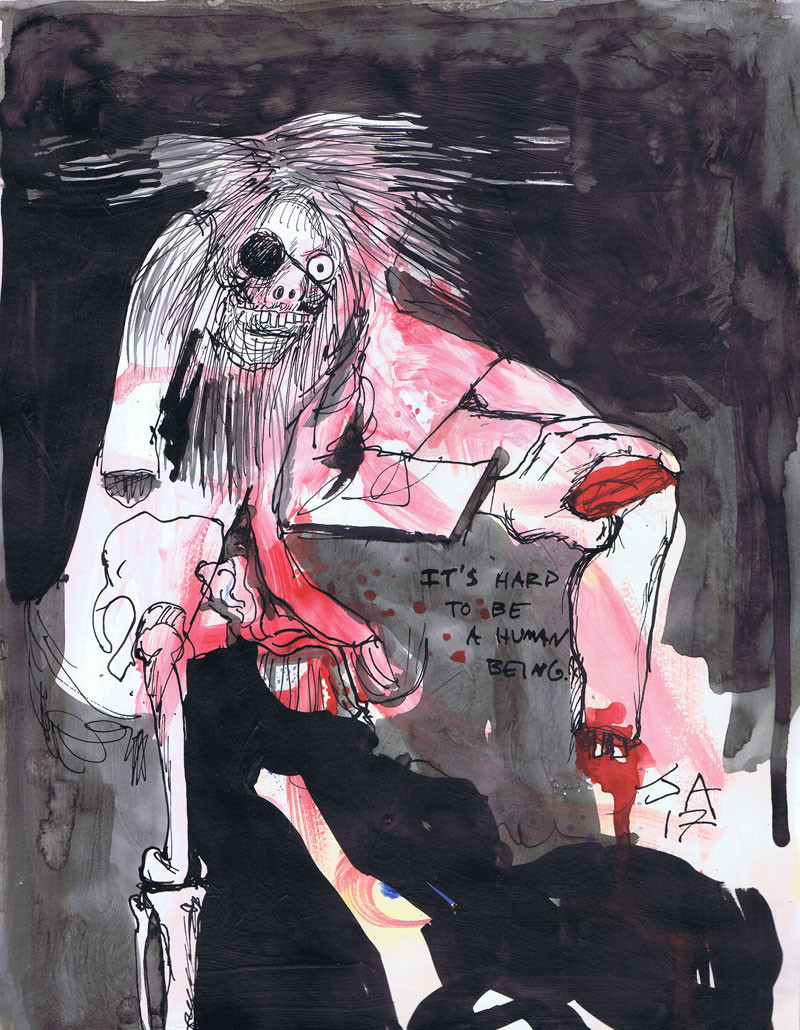 """""""It's hard to be a human being. (from Ralph Steadman)"""", 9"""" x 12"""" ink and watercolor on paper, N.F.S."""