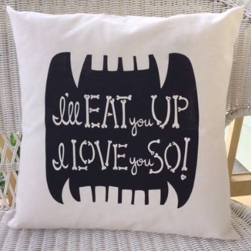 Printed Pillow - I'll Eat You Up I Love You So!